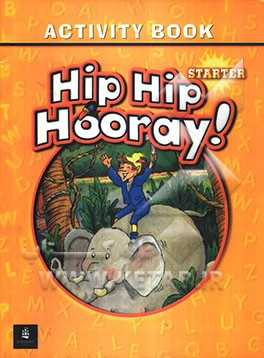 دوره Hip Hip Hooray Starter آموزشگاه فروغ دانش- ۵۰۲۷